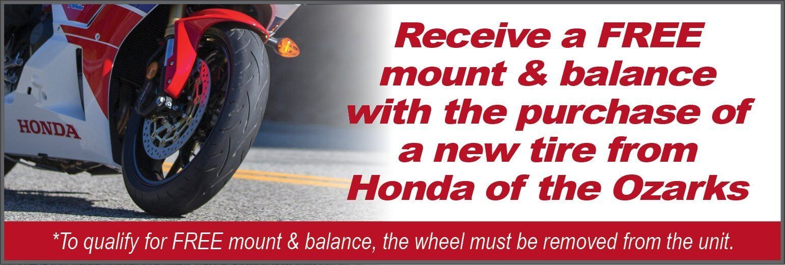 Receive a FREE mount & balance with the purchase of a new tire from Honda of the Ozarks
